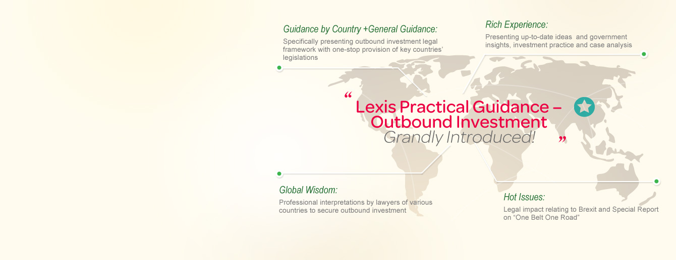 Lexis ® Practical Guidance-Outbound Investment, Grandly Introduced!